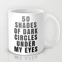 Astrode 50 Shades Of Dark Circles Under My Eyes Mug