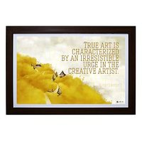 True Art Is Characterised By An Irresistible Urge In The Creative Artist