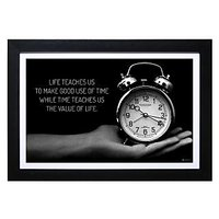 Life Teaches Us To Make Good Use Of Time While Time Teaches Us The Value Of Life