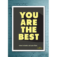 Stuffpanda Whacky Cool Funny Motivation You are the best Glass frame posters Wall art (8x12 inches)