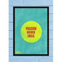 Stuffpanda Whacky Cool Abstract Motivation Passion never Glass frame posters Wall art (8x12 inches)