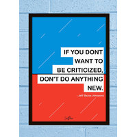 Stuffpanda Whacky Cool Abstract Motivation If you dont want criticized Glass frame posters Wall art (8x12 inches)