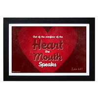 Out Of The Overflow Of The Heart The Mouth Speakes
