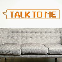 DeStudio Talk To Me Funny Saying Fun Wall Sticker Decal Home Wall Sticker Size (60cms X 60cms)
