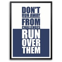 Don't Run Away From Challenges Gym Inspire And Motive Life Quotes Framed Poster