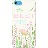 DailyObjects The Best Is Yet To Come Case For IPhone 5C